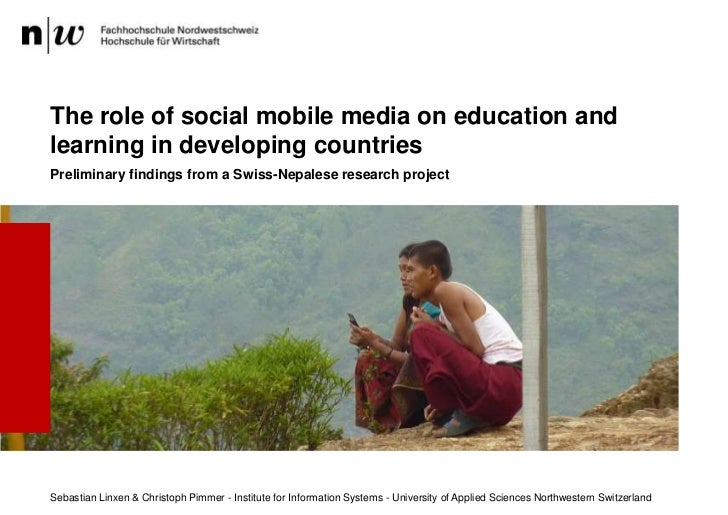 The role of social mobile media on education andlearning in developing countriesPreliminary findings from a Swiss-Nepalese...