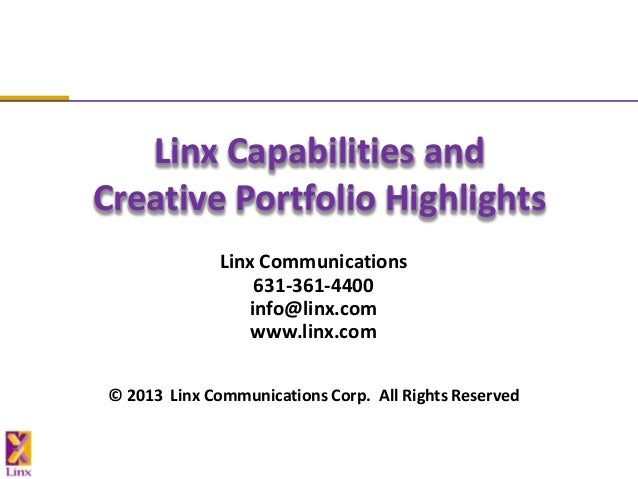 Linx Capabilities andCreative Portfolio Highlights              Linx Communications                  631-361-4400         ...