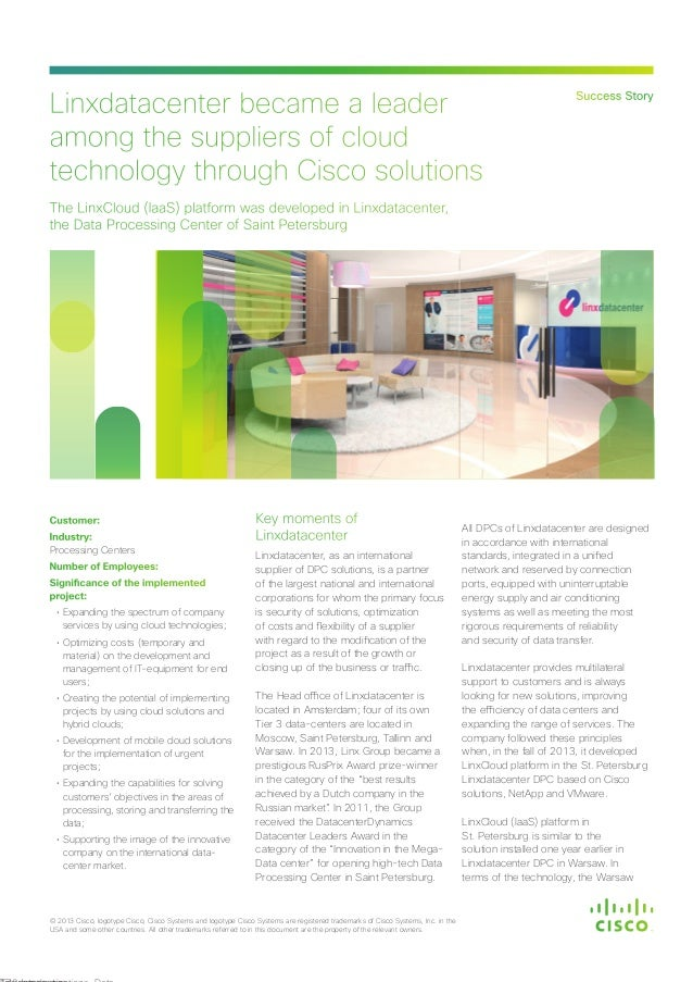Linxdatacenter became a leader among the suppliers of cloud technology through Cisco solutions Success Story © 2013 Cisco,...