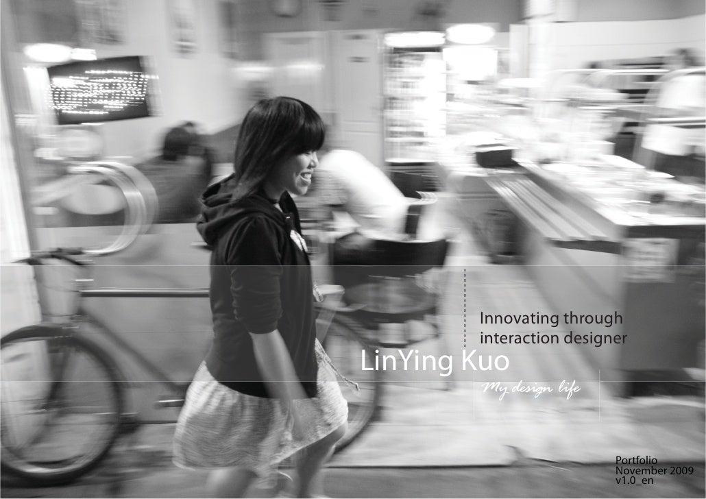 Innovating through         interaction designer LinYing Kuo         My design life                             Portfolio  ...
