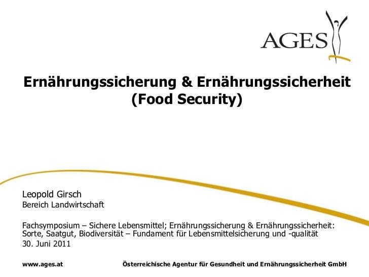 Ernährungssicherung & Ernährungssicherheit              (Food Security)Leopold GirschBereich LandwirtschaftFachsymposium –...