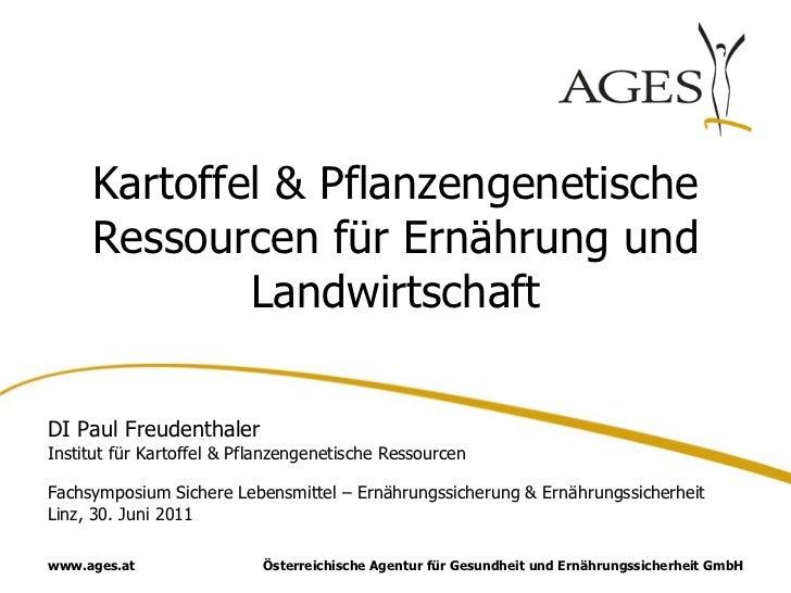 Kartoffel & Pflanzengenetische     Ressourcen für Ernährung und             LandwirtschaftDI Paul FreudenthalerInstitut fü...