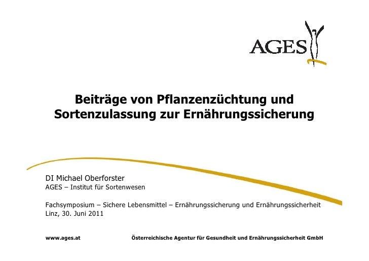 Beiträge von Pflanzenzüchtung und  Sortenzulassung zur ErnährungssicherungDI Michael OberforsterAGES – Institut für Sorten...