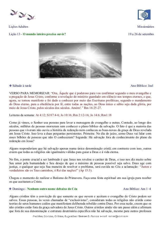 Lições Adultos Missionários Lição 13 - O mundo inteiro precisa ouvir? 19 a 26 de setembro ❉ Sábado à tarde Ano Bíblico: Jo...