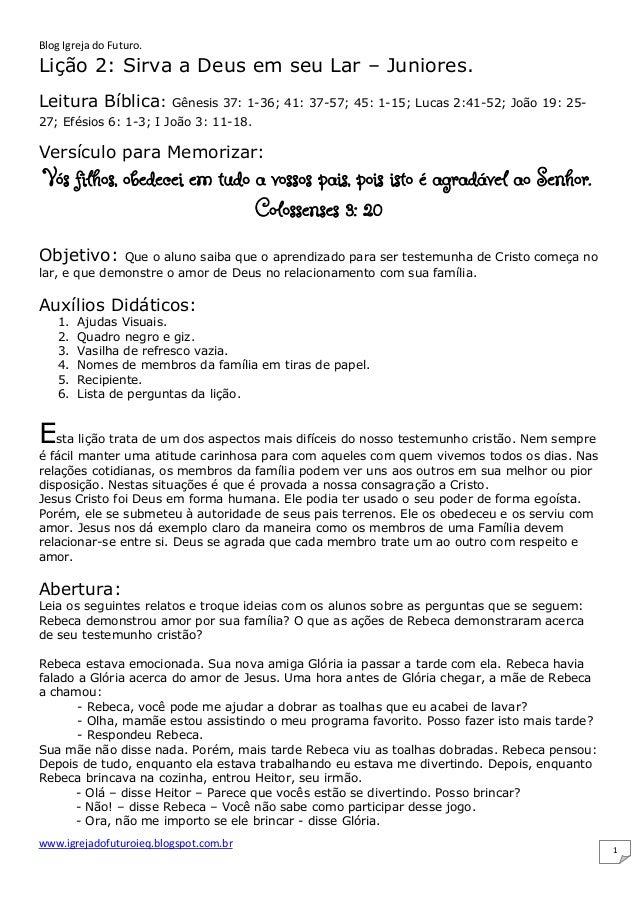 Blog Igreja do Futuro. www.igrejadofuturoieq.blogspot.com.br 1 Lição 2: Sirva a Deus em seu Lar – Juniores. Leitura Bíblic...