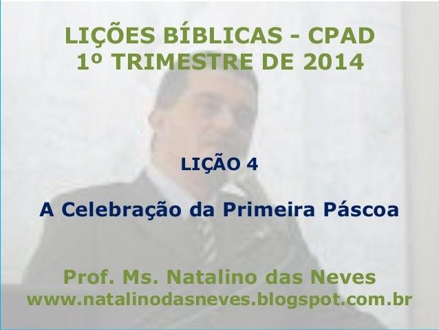 LIÇÃO 4 - A CELEBRAÇÃO DA PRIMEIRA PASCOA_EX 12:1-12