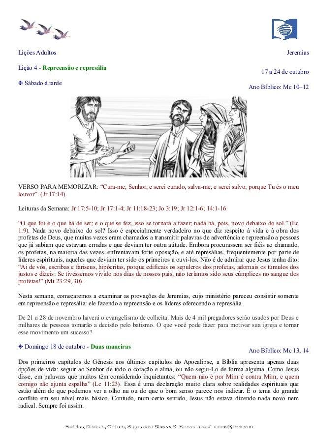 Lições Adultos Jeremias Lição 4 - Repreensão e represália 17 a 24 de outubro ❉ Sábado à tarde Ano Bíblico: Mc 10–12 VERSO ...