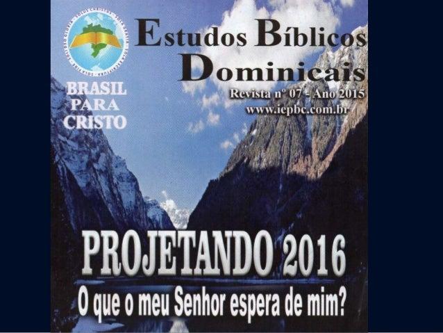 Revista n.º 07 - Ano 2015 - Lição 07 15 de novembro de 2015 Aparecida de Goiânia - GO DEUS ESPERA DE MIM A PACIFICAÇÃO
