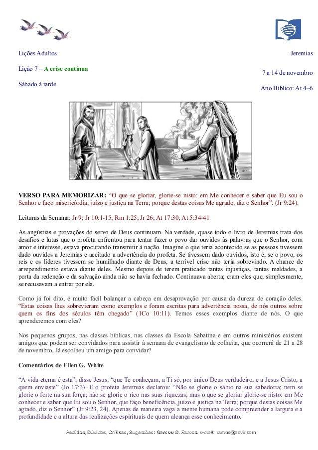 Lições Adultos Jeremias Lição 7 – A crise continua 7 a 14 de novembro Sábado à tarde Ano Bíblico: At 4–6 VERSO PARA MEMORI...