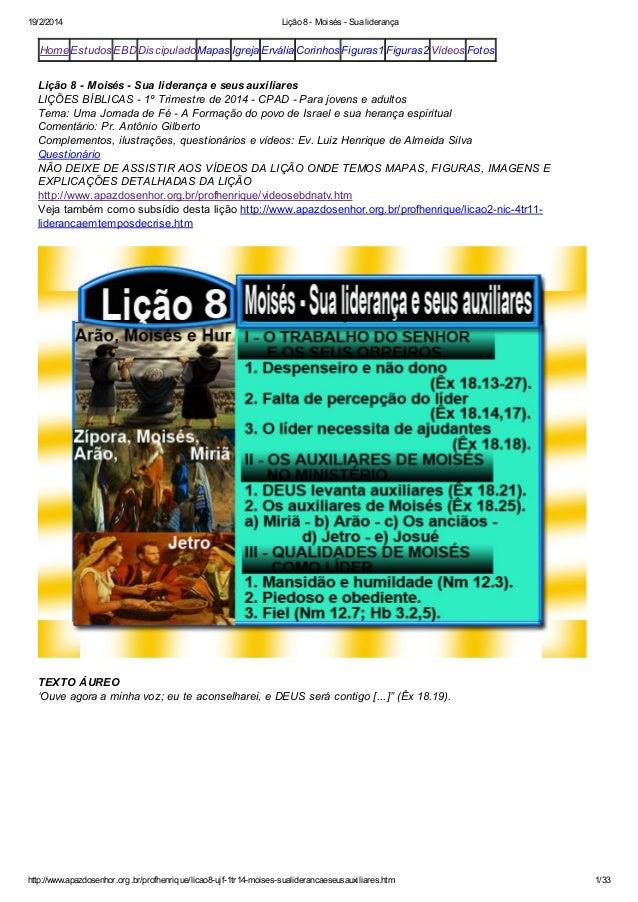 19/2/2014  Lição 8 - Moisés - Sua liderança  Home Estudos EBD Discipulado Mapas Igreja Ervália Corinhos Figuras1 Figuras2 ...
