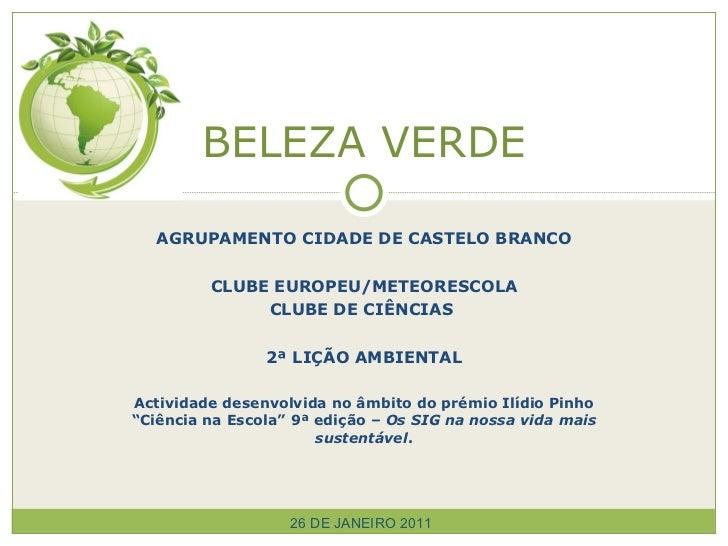 AGRUPAMENTO CIDADE DE CASTELO BRANCO CLUBE EUROPEU/METEORESCOLA CLUBE DE CIÊNCIAS  2ª LIÇÃO AMBIENTAL Actividade desenvolv...