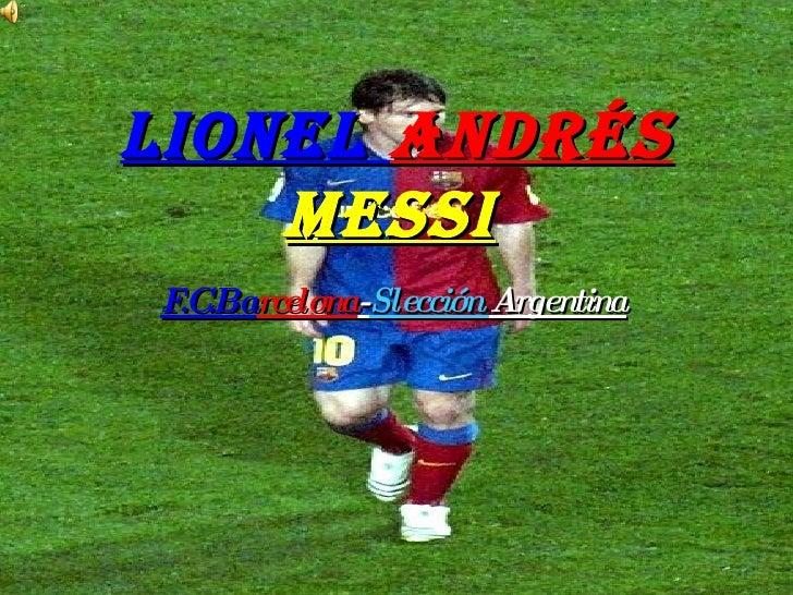 Lionel  Andrés  Messi   F.C.Ba rcelona - Slección  Argentina