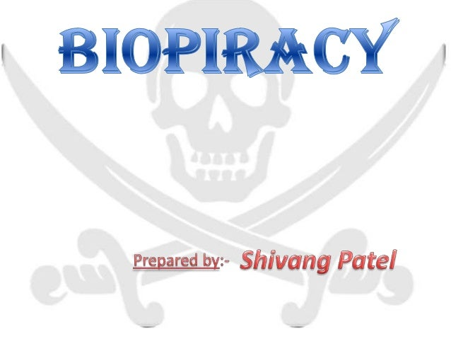 "What is Biopiracy ? • From the root words ""bio"" and ""piracy"", biopiracy literally means ""the patenting of life.""  • Geneti..."