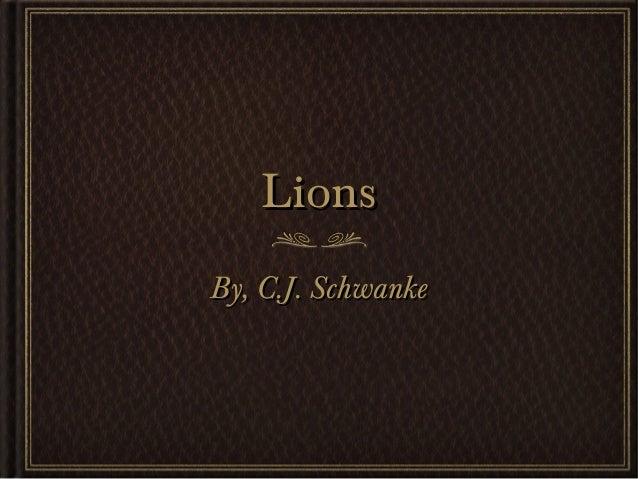 LionsLionsBy, C.J. SchwankeBy, C.J. Schwanke