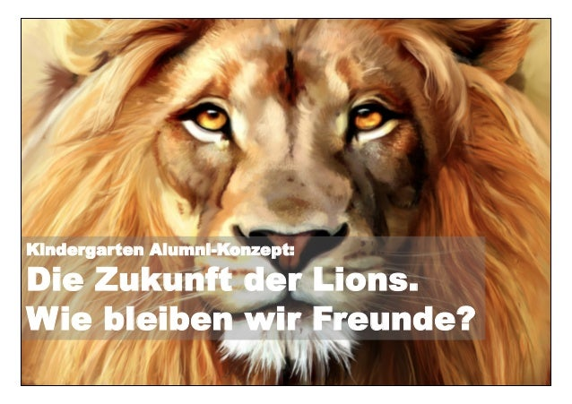 Kindergarten Alumni-Konzept:Die Zukunft der Lions.Wie bleiben wir Freunde?