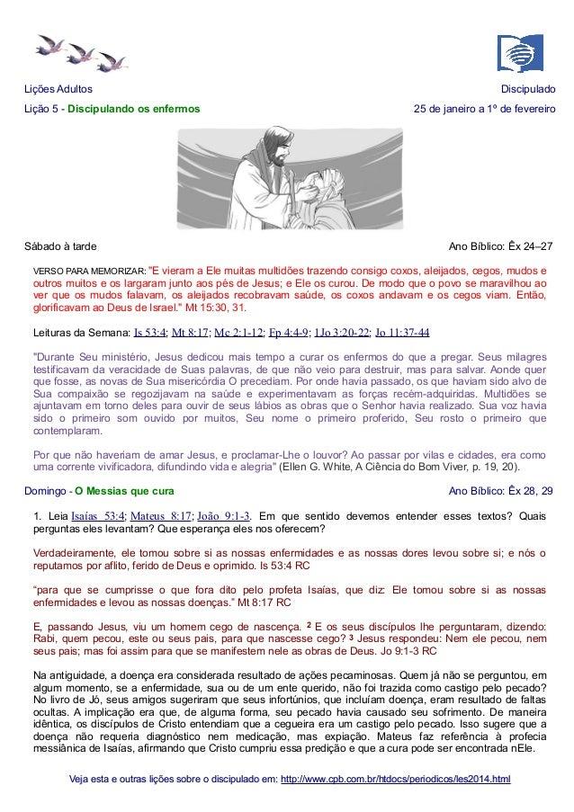 Lições Adultos Lição 5 - Discipulando os enfermos  Discipulado 25 de janeiro a 1º de fevereiro  Sábado à tarde  Ano Bíblic...