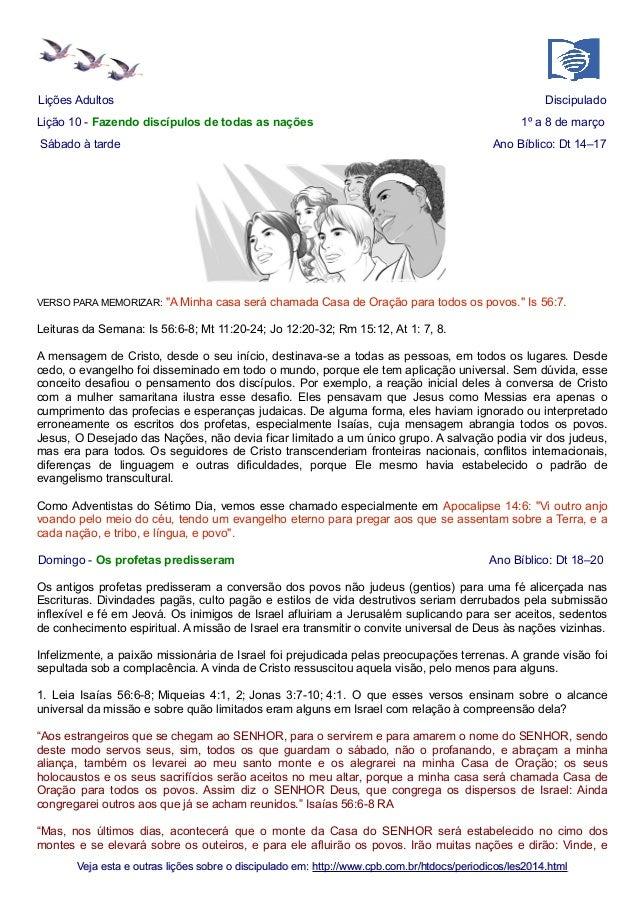 Lições Adultos  Discipulado  Lição 10 - Fazendo discípulos de todas as nações Sábado à tarde  VERSO PARA MEMORIZAR:  1º a ...