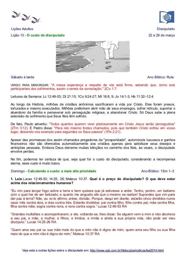 Lições Adultos Discipulado Lição 13 - O custo do discipulado 22 a 29 de março Sábado à tarde Ano Bíblico: Rute VERSO PARA ...