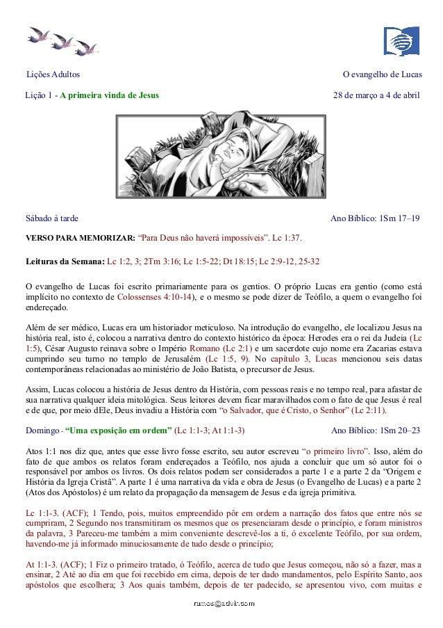 Lições Adultos O evangelho de Lucas Lição 1 - A primeira vinda de Jesus 28 de março a 4 de abril Sábado à tarde Ano Bíblic...