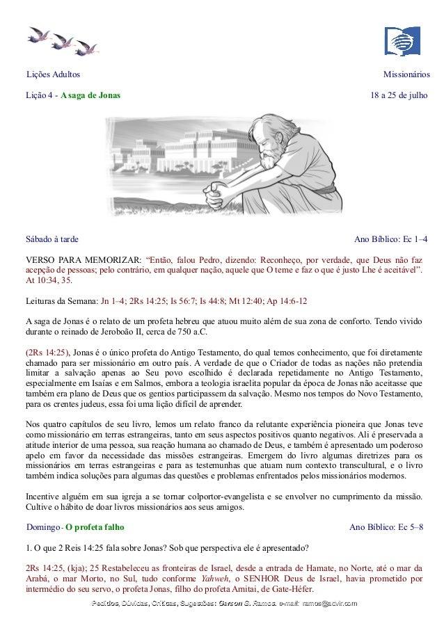 Lições Adultos Missionários Lição 4 - A saga de Jonas 18 a 25 de julho Sábado à tarde Ano Bíblico: Ec 1–4 VERSO PARA MEMOR...