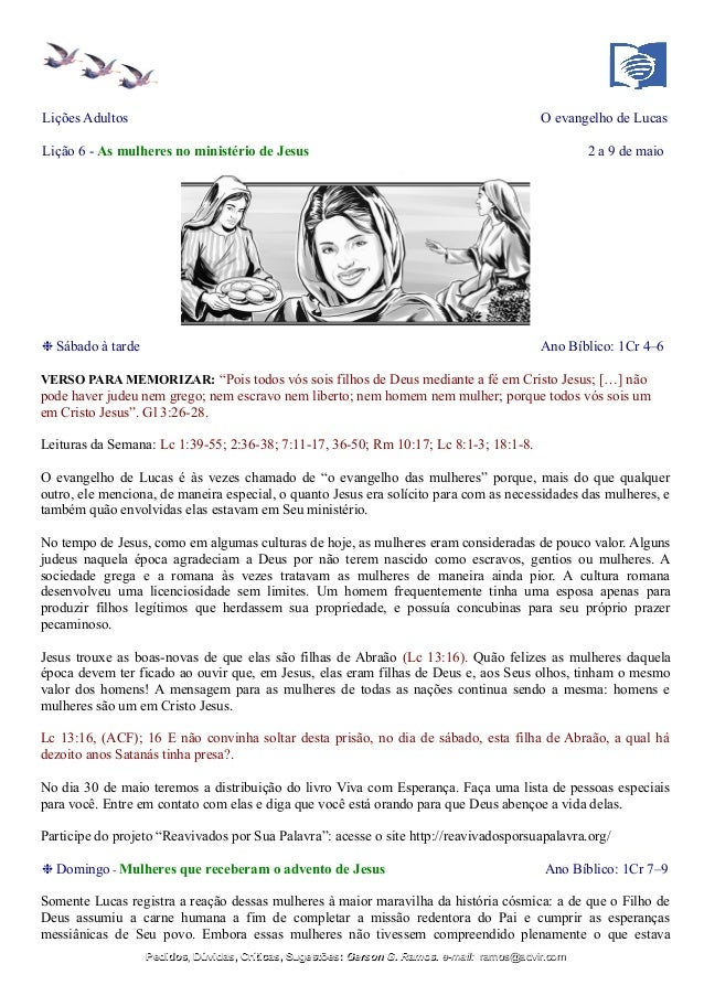 Lições Adultos O evangelho de Lucas Lição 6 - As mulheres no ministério de Jesus 2 a 9 de maio ❉ Sábado à tarde Ano Bíblic...
