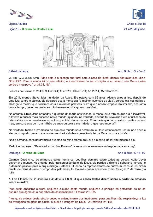 Lições Adultos Cristo e Sua lei Lição 13 - O reino de Cristo e a lei 21 a 28 de junho Sábado à tarde Ano Bíblico: Sl 40–45...