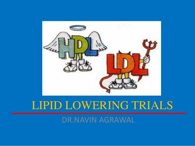 LIPID LOWERING TRIALS DR.NAVIN AGRAWAL