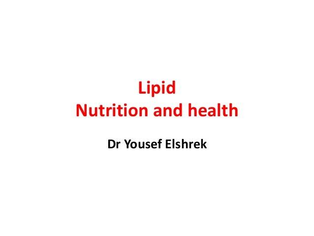 LipidNutrition and health   Dr Yousef Elshrek