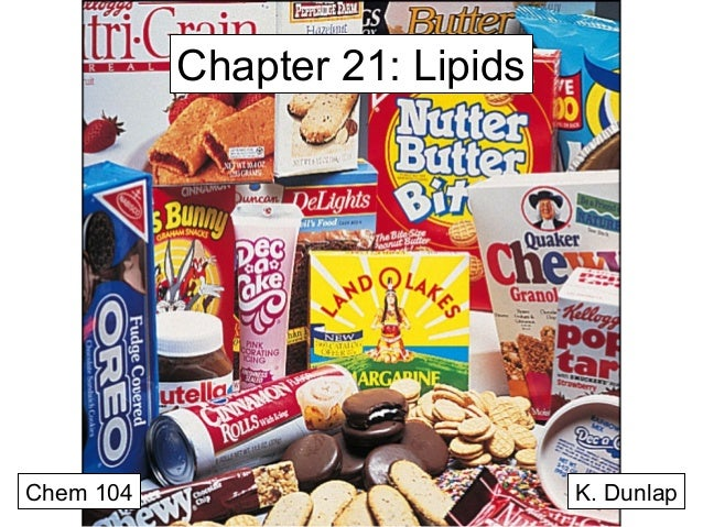Chapter 21: Lipids  Chem 104  K. Dunlap