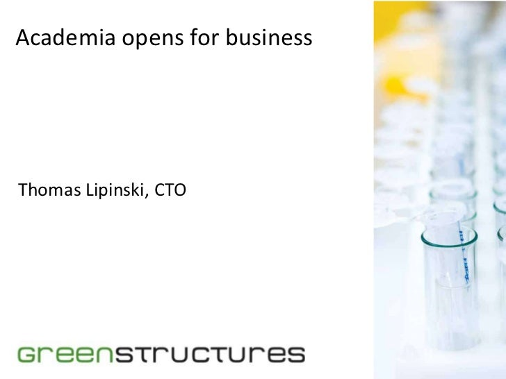 Academia opens for business<br />Thomas Lipinski, CTO<br />