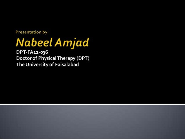 DPT-FA12-036 Doctor of Physical Therapy (DPT) The University of Faisalabad