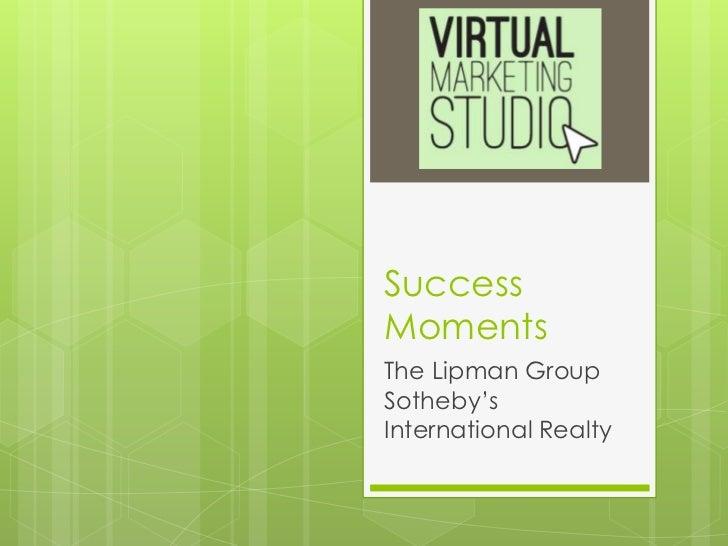 SuccessMomentsThe Lipman GroupSotheby'sInternational Realty