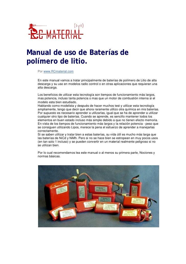 Manual de uso de Baterías de polímero de litio.    Por www.RCmaterial.com     En este manual vamos a tratar principalmente...