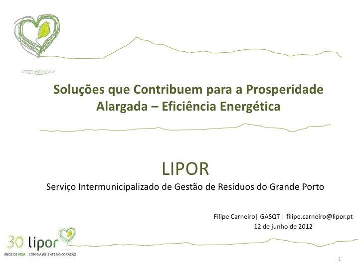 Soluções que Contribuem para a Prosperidade        Alargada – Eficiência Energética                          LIPORServiço ...