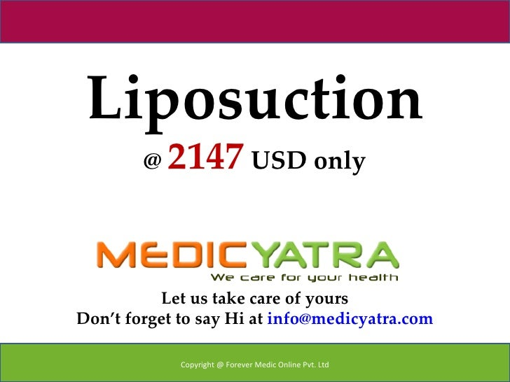 Liposuction        @ 2147 USD only          Let us take care of yoursDon't forget to say Hi at info@medicyatra.com        ...