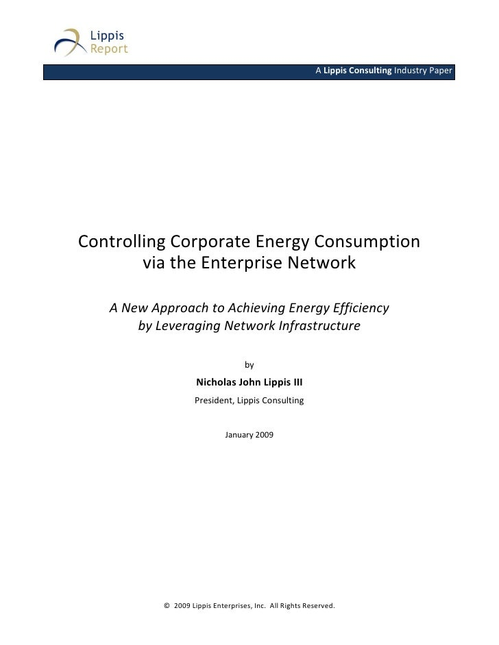 A Lippis Consulting Industry Paper Paper     Controlling Corporate Energy Consumption         via the Enterprise Network  ...