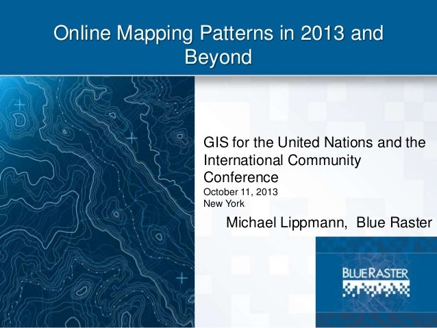 Online Mapping Patterns in 2013 and Beyond