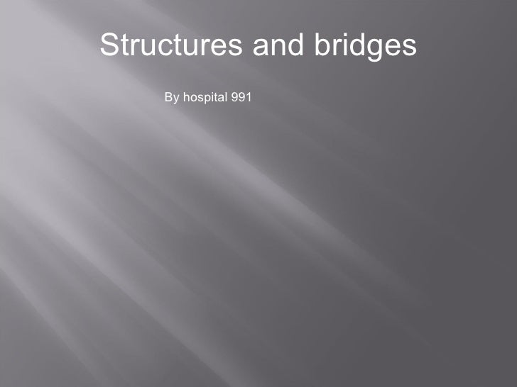Structures and bridges By hospital 991