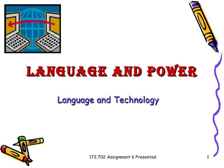 Language and Power Language and Technology