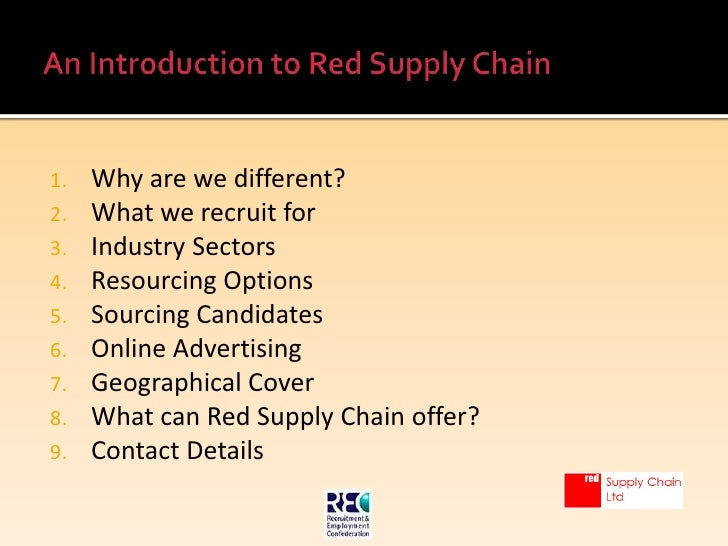 An Introduction to Red Supply Chain<br />Why are we different?<br />What we recruit for<br />Industry Sectors<br />Resourc...