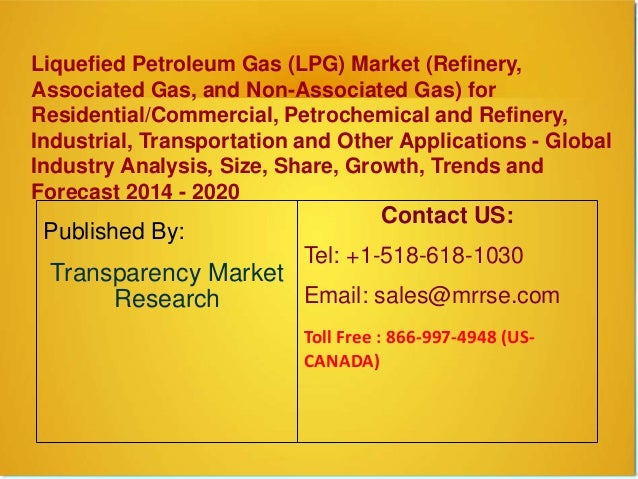 global liquefied petroleum gas lpg market The latest report from credence research on liquefied petroleum gas (lpg)market offers in-depth understanding on competitive analysis, market forecast from 2018 to 2026 and market trends and sizes credence research report aims to discover business opportunities for various stakeholders by focusing.