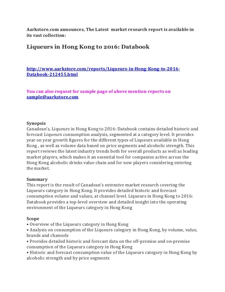 Aarkstore.com announces, The Latest market research report is available inits vast collection:Liqueurs in Hong Kong to 201...