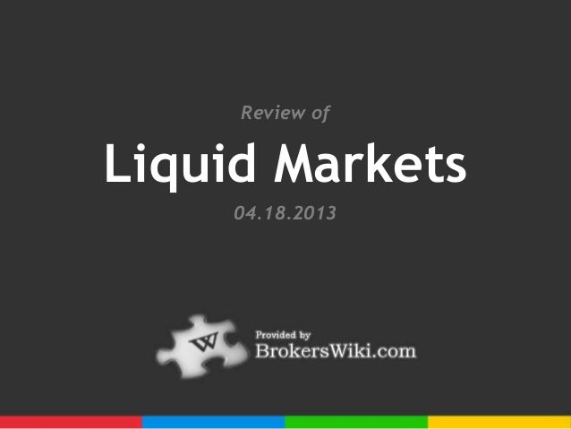 Profile and Review of Liquid Markets 2013
