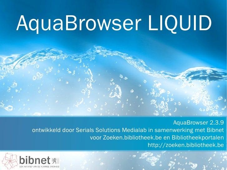 AquaBrowser LIQUID                                                      AquaBrowser 2.3.9 ontwikkeld door Serials Solution...