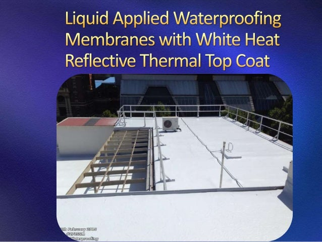 Liquid Applied Membrane : Heat reflective thermal roof coatings with liquid applied