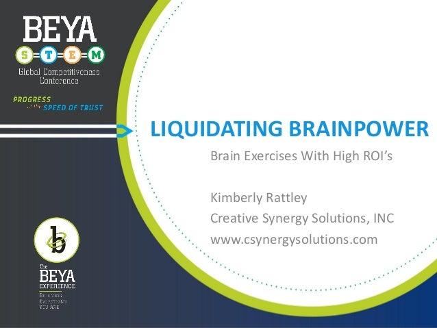 Liquidating Brain Power: Brain Exercises with High ROIs