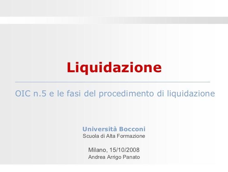 Liquidazione OIC n.5 e le fasi del procedimento di liquidazione                    Università Bocconi                 Scuo...