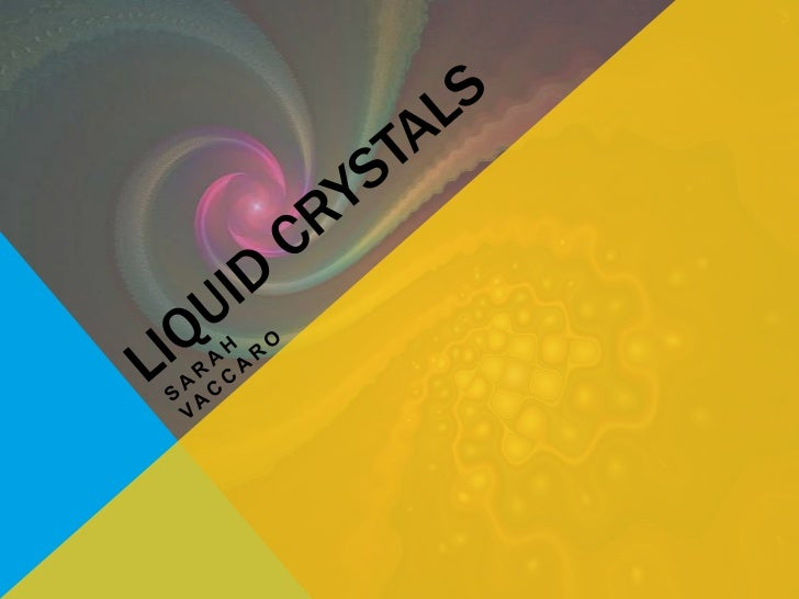 Liquid Crystals<br />Sarah Vaccaro<br />