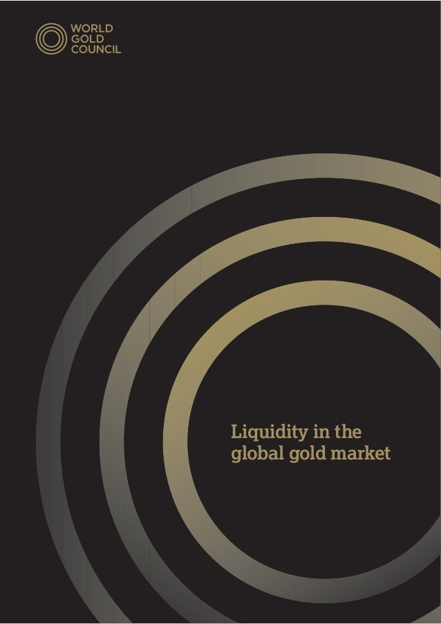 Liquidity of the Global Gold Market