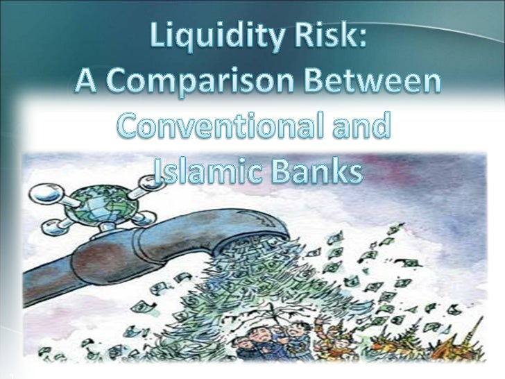 Liquidity risk.in islamic vs conventional banks